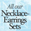 Click for all our Necklace-Earrings Sets